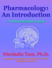 Pharmacology: An Introduction: A Tutorial Study Guide