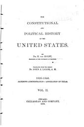 The Constitutional and Political History of the United States: 1828-1846. Jackson's administration. Annexation of Texas. 1888