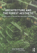 Architecture and the Forest Aesthetic