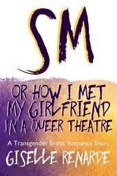 SM, or How I Met My Girlfriend in a Queer Theatre