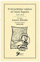 Ti be'za'diidxa' ndahui sti' binni Zaguita (XX-XXI): Antología de cuento Mexicano en Zapoteco (Diidxazá)