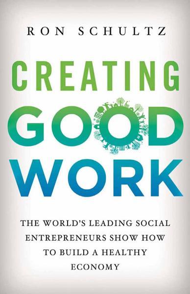Creating Good Work