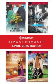 Harlequin Kimani Romance April 2015 Box Set: An Island Affair\Bet on My Heart\Mine Tonight\One to Love