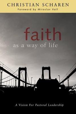 Faith as a Way of Life