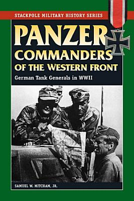 Panzer Commanders of the Western Front PDF
