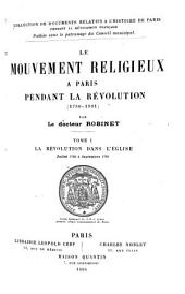Le mouvement religieux à Paris pendant la Révolution (1789-1801).: La révolution dans l'Église, juillet 1789 à septembre 1791