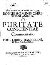 DEI AUXILIO ET MISERATIONE. BONUS HOMINIS CHRISTIANI ANIMUS, DE PURITATE CONSCIENTIAE Commentatio