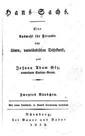 Hans Sachs: eine auswahl für freunde der ältern vaterländischen dichtkunst, Band 2
