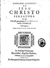 De Jesu Christo Servatore, hoc est, cur et qua ratione Jesus Christus noster Servator sit, libri quatuor, contra Faustum Socinum