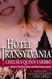 Hôtel Transylvania: A Timeless Novel of Love and Peril
