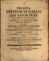 Triada testium in caelo, qui unum sunt, ut 1 Jo. V, 7. legitur, contra D. Bensonium amplius vindicat