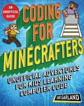 Coding for Minecrafters: Adventures for Kids Learning Computer Code