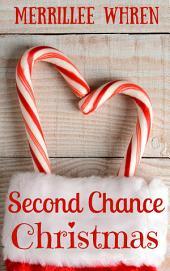 Second Chance Christmas: Sweet Christmas Novella