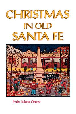 Christmas in Old Santa Fe PDF