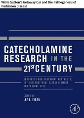 Catecholamine Research in the 21st Century: Willie Sutton's Getaway Car and the Pathogenesis of Parkinson Disease