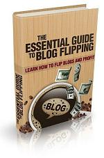 The Essential Guide To Blog Flipping