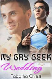 My Gay Geek Wedding: Gay Best Friends Love Story