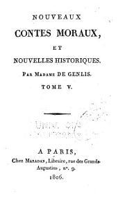 Nouveaux contes moraux: et nouvelles historiques, Volume5