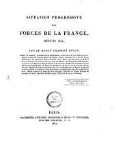 Situation progressive des forces de la France depuis 1814