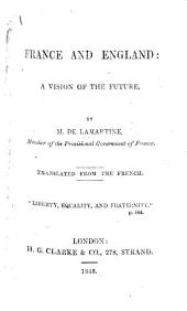 France and England: a vision of the future. Translated from the French