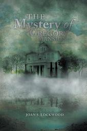The Mystery of Gregory Mansion