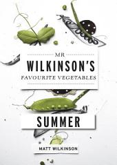 Mr Wilkinson's Favourite Vegetables: Summer