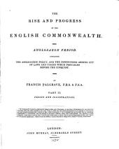 The Rise and Progress of the English Commonwealth: Anglo-Saxon Period. Containing the Anglo-Saxon Policy, and the Institutions Arising Out of Laws and Usages which Prevailed Before the Conquest, Part 2