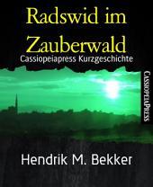 Radswid im Zauberwald: Cassiopeiapress Kurzgeschichte