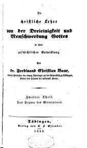 Die christliche Lehre von der Dreieinigkeit und Menschwerdung Gottes in ihrer geschichtlichen Entwicklung. 2. Das Dogma des Mittelalters