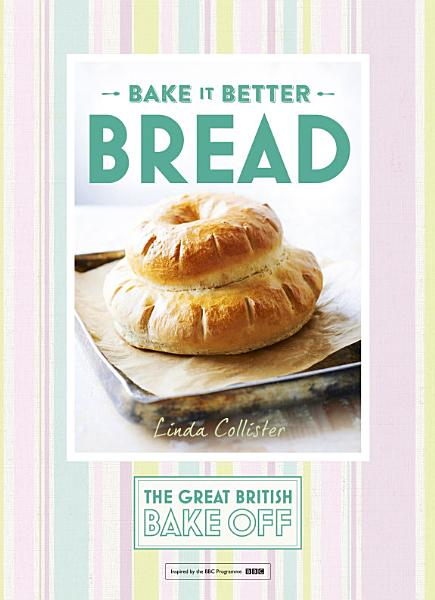 Download Great British Bake Off     Bake it Better  No 4   Bread Book