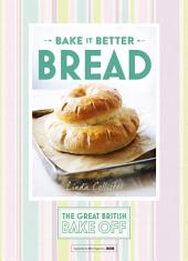 Great British Bake Off – Bake it Better (No.4): Bread