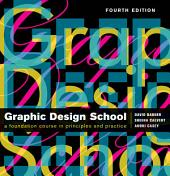 The New Graphic Design School: A Foundation Course in Principles and Practice, Edition 4