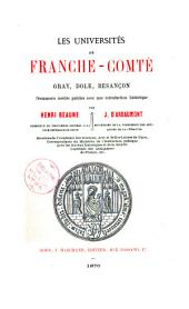 Les Universités de Franche-Comté: Gray, Dole, Besançon : documents inédits publiés avec une introduction historique