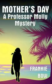 Mother's Day: A Professor Molly Mystery