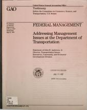 Federal management: addressing management issues at the Department of Transportation : statement of John H. Anderson, Jr., Director, Transportation Issues, Resources, Community, and Economic Development Division, before the Committee on Commerce, Science, and Transportation, U.S. Senate