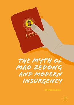 The Myth of Mao Zedong and Modern Insurgency PDF