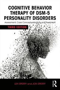 Cognitive Behavior Therapy of DSM 5 Personality Disorders Book
