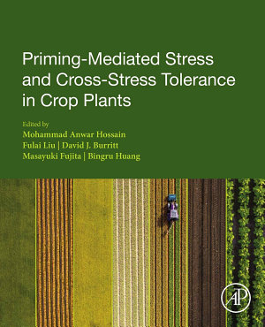 Priming-Mediated Stress and Cross-Stress Tolerance in Crop Plants