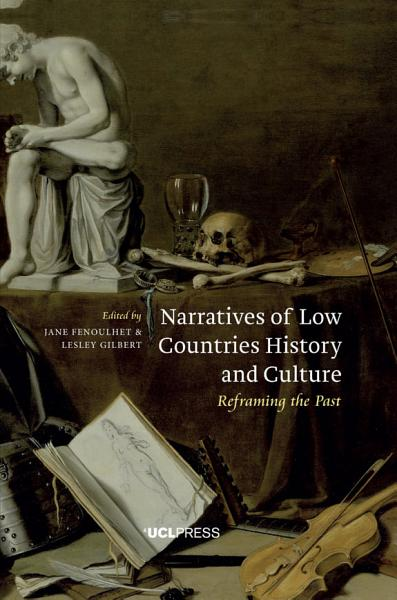 Download Narratives of Low Countries History and Culture Book