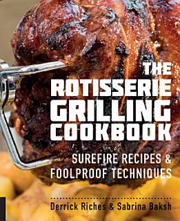 The Rotisserie Grilling Cookbook Book