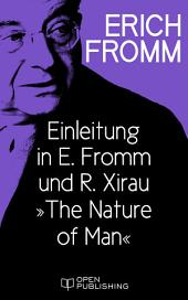 "Einleitung in E. Fromm und R. Xirau ""The Nature of Man"": Introduction in E. Fromm and R. Xirau ""The Nature of Man"""