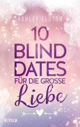 10 Blind Dates f  r die gro  e Liebe PDF