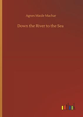 Down the River to the Sea