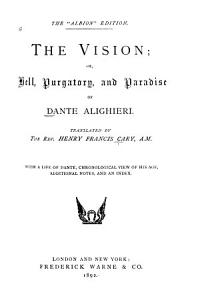 The Vision   Or  Hell  Purgatory and Paradise of Dante Alighieri PDF