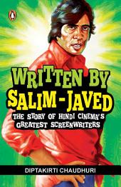 Written by Salim-Javed: The Story of Hindi Cinema's Greatest Screenwriters