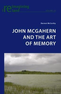 John McGahern and the Art of Memory PDF