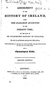 An Abridgment of the History of Ireland ... on the plan of Dr. Goldsmith's History of England ... Second edition