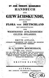 Handbuch der gewächskunde: enthaltend eine flora von Deutschland mit hinzufügung der wichtigsten ausländischen cultur-pflanzen