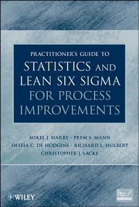 The Practitioner s Guide to Statistics and Lean Six Sigma for Process Improvements PDF