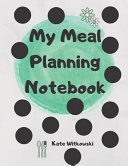 My Meal Plannig Notebook